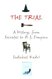 The Trial: Four Thousand Years of Courtroom Drama