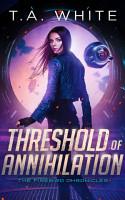 Threshold of Annihilation PDF