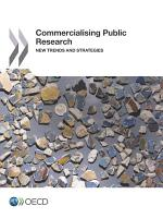 Commercialising Public Research New Trends and Strategies