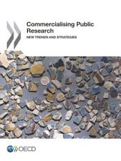 Commercialising Public Research New Trends and Strategies: New Trends and Strategies