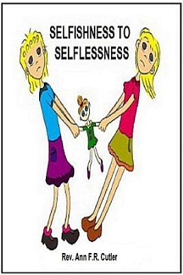 Selfishness to Selfless