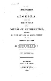 An Introduction to Algebra: Being the First Part of a Course of Mathematics, Adapted to the Method of Instruction in the American Colleges