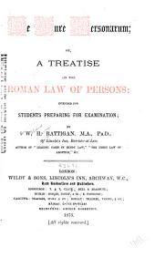 De Jure Personarum, Or, a Treatise on the Roman Law of Persons: Intended for Students Preparing for Examination
