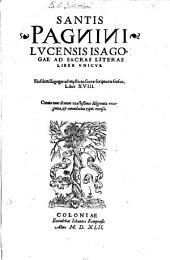 Isagogae ad sacras literas liber unicus: Eiusdem Isagogae ad mysticos S. Scripturae sensus libri XVIII