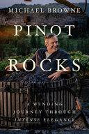 Pinot Rocks: A Winding Journey Through Intense Elegance