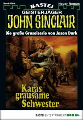 John Sinclair - Folge 0864: Karas grausame Schwester (2. Teil)