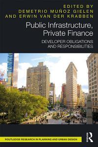 Public Infrastructure  Private Finance Book