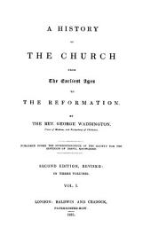 A History of the Church from the Earliest Ages to the Reformation: Volume 1