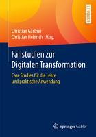 Fallstudien zur Digitalen Transformation PDF