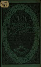 Swinton's Word-book of English Spelling, Oral and Written