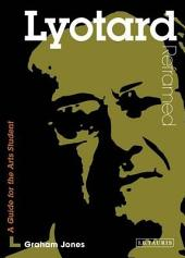 Lyotard Reframed: Interpreting Key Thinkers for the Arts