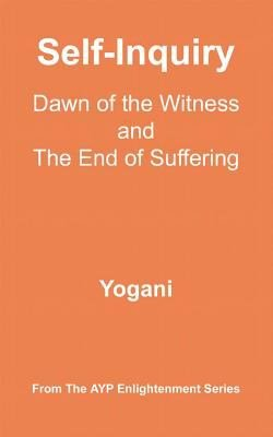 Self Inquiry   Dawn of the Witness and the End of Suffering  eBook  PDF