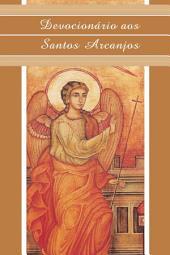 Devocionário aos Santos Arcanjos