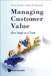 Managing Customer Value: One Stage at a Time
