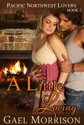 A Little Loving  Pacific Northwest Lovers Series  Book 2  PDF