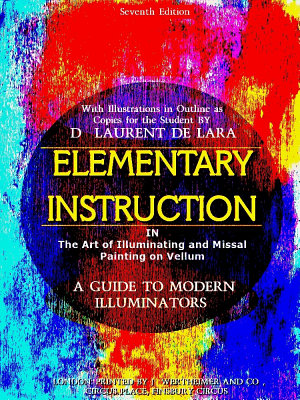Elementary Instruction in The Art of Illuminating and Missal Painting on Vellum PDF