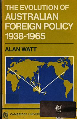 The Evolution of Australian Foreign Policy PDF