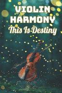 Violin Harmony - This Is Destiny
