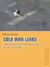 Cold War Leaks (Telepolis): Geheimnisvolles und Geheimdienstliches aus dem Kalten Krieg