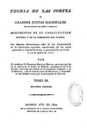 Teoría de las Cortes ó grandes juntas nacionales de los reynos de León y Castilla...: con algunas observaciones sobre la lei fundamental de la monarquía española