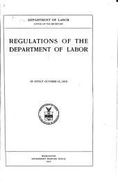Regulations of the Department of Labor, in Effect October 15, 1915