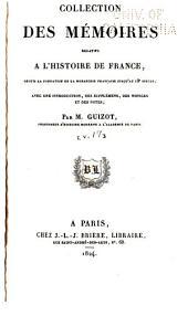 Collection des mémoires relatifs à l'histoire de France depuis la fondation de la monarchie française jusqu'au 13e siècle: Avec une introduction, des supplémens, des notices et des notes, Volume17