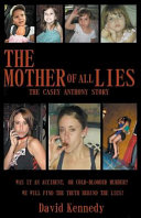 The Mother of All Lies The Casey Anthony Story PDF