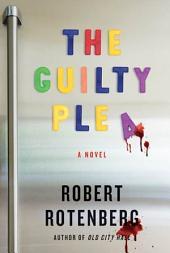 The Guilty Plea: A Novel