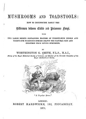 Mushrooms and Toadstools  how to Distinguish Easily the Differences Between Edible and Poisonous Fungi     PDF