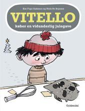 Vitello køber en vidunderlig julegave - Lyt&læs: Vitello #15, Bind 15