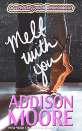 Melt With You (A Totally '80s Romance 1)