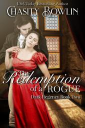 The Redemption of a Rogue: The Dark Regency Series