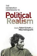 The Edinburgh Companion to Political Realism