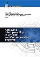 Achieving Interoperability in Critical IT and Communication Systems PDF