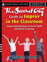 The Second City Guide to Improv in the Classroom PDF
