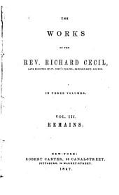 The Works of the Rev. Richard Cecil ...: Remains