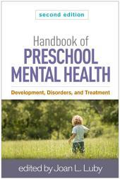 Handbook of Preschool Mental Health, Second Edition: Development, Disorders, and Treatment, Edition 2