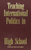Teaching International Politics in High School