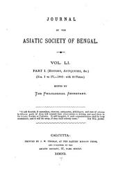 Journal of the Asiatic Society of Bengal: Volume 51