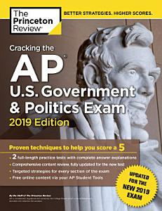 Cracking the AP U S  Government   Politics Exam  2019 Edition Book