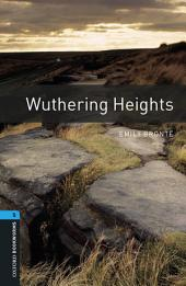 Wuthering Heights Level 5 Oxford Bookworms Library: Edition 3