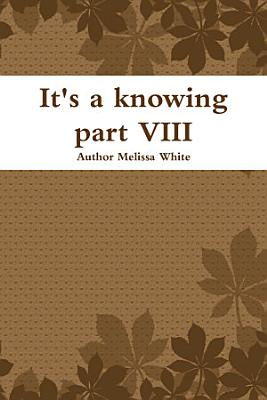 It s a knowing part VIII