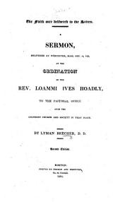 The Faith once delivered to the Saints. A sermon delivered at Worcester, Mass. ... at the ordination of the Rev. L. T. Hoadly, etc