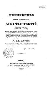 Recherches médico-physiologiques sur l'électricité animale, suivies d'observations et de considérations pratiques...