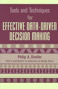Tools and Techniques for Effective Data driven Decision Making