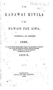 O na kanawai kivila o ko Hawaii Pae Aina, i hooholoia i ka makahiki 1859: A ua huiia me ka hope, kahi i paiiaʻi na kanawai i hoopau ole ia ma ke kanawai kivila, me na kuikahi me na aupuni e, a me na kanawai i hooholoia iloko o 1858-9