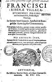 In sacram beati Ioannis Apostoli et Evangelistae Apocalypsin Commentarii... suivi de : De Templo