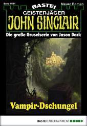 John Sinclair - Folge 1691: Vampir-Dschungel
