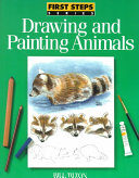 First Steps Drawing and Painting Animals PDF