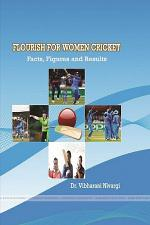 Flourish for Women Cricket Facts, Figures and Results